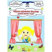 Vreau seninul inapoi! Poezii pentru copii ( Editura: Lizuka Educativ, Autor: Tatiana Tapalaga ISBN 9786068717609)