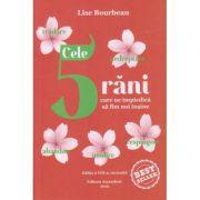 Cele 5 rani care ne impiedica sa fim noi insine (Editura: Ascendent, Autor: Lise Bourbeau ISBN9786069050354)