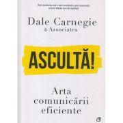 Asculta! (Editura: Curtea Veche, Autor: Dale Carnegie ISBN 9786064407634)