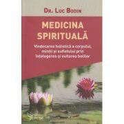 Medicina spirituala (Editura: For You, Autor: Luc Bodin ISBN 9786066393669)