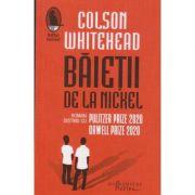 Baietii de la Nickel (Editura: Humanitas, Autor: Colson Whitehead ISBN 9786067796995)