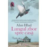 Lungul drum spre casa (Editura: Humanitas, Autor: Alan Hlad ISBN 9786067796988)