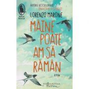 Maine poate am sa raman(Editura: Humanitas, Autor: Lorenzo Marone ISBN 9786067796353)