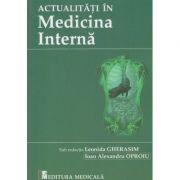 Actualitati in medicina interna (Editura: Medicala, Autor: Leonida Gherasim, Ioan Alexandru Oproiu ISBN 9789733908920)