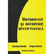 Ortodontie si ortopedie dento-faciala (Editura: Medicala, Autor: Valentina Dorobat, Dragos Stanciu ISBN 9789733906773)
