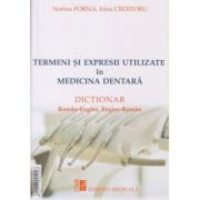 Termeni si expresii utilizate in medicina dentara/ dictionar roman-francez francez-roman/ roman-englez, englez-roman, Autor: Norina Forna, Ioana Grecu ISBN 9789733908937)