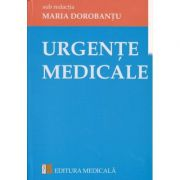 Urgente medicale (Editura: Medicala Autor: Maria Dorobantu ISBN 9789733909302