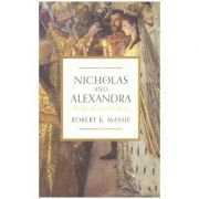 Nicholas and Alexandra. The Last Tsar and His Family (Editura: Head of Zeus /Books Outlet, Autor: Robert K. Massie ISBN 9781784977450 )