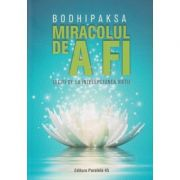 Miracolul de a fi(Editura: Paralela 45, Autor: Bodhipaksa ISBN 9789734733361)