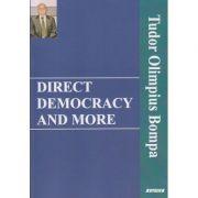 Direct democracy and more (Editura: Sitech, Autor: Tudor Olimpius Bompa ISBN 9786061168095)