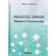 Inegalitati-gimnaziu Olimpiade si concursuri(Editura: Sitech, Autor: Mircea Popescu ISBN 9786061169450)
