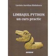 Limbajul Python un curs practic(Editura: Sitech, Autor: Laviniu Aurelian Badulescu ISBN 9786061174478)