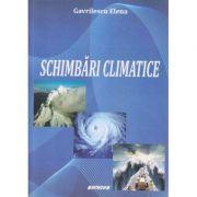 Schimbari climatice (Editura: Sitech, Autor: Gavrilescu Elena ISBN 9786061159260)9786061159260)