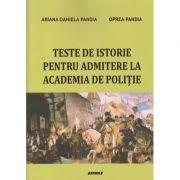 Teste de istorie pentrui admitere la academia de politie 2021(Editura: Sitech, Autor(i): Ariana Daniela Pandia, Oprea Pandia ISBN9786061177110)