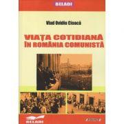 Viata cotidiana in Romania Comunista (Editura: Sitech, Autor: Vlad Ovidiu Cioaca ISBN 9786061169726)