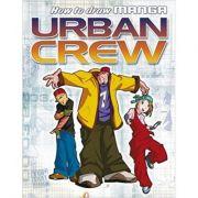 Urban Crew (Manga Books) (Editura: Top That! Publishing plc /Books Outlet, Autor: QUA ISBN 9781845109707)