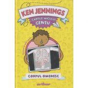 Cartile micului geniu: Corpul omenesc ( Editura: Arthur, Autor: Ken Jennings, ISBN 9786060862376)