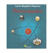 Fizica simpatica (Editura: Vellant, Autor: Lorin-Bogdan Popescu ISBN 9786069801093)