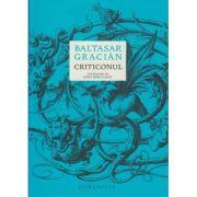 Criticonul (Editura: Humanitas, Autor: Baltasar Gracian ISBN 9789735064518)