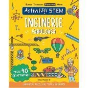 Activitati STEM: Inginerie fabuloasa (Editura: Paralela 45, Autor: Paul Virr ISBN 9789734733545)