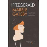 Marele Gatsby (Editura: Humanitas, Autor: F. Scott Fitzgerald ISBN 9786067798128)