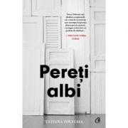 Pereti albi (Editura: Curtea Veche, Autor: Tatiana Tolstaia ISBN 9786064408341)