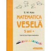 Matematica vesela 5 ani+(Editura: Paralela 45, Autor: E. M. Katz ISBN 9789734732814)