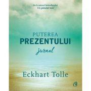 Puterea prezentului. Jurnal (Editura: Curtea Veche, Autor: Eckhart Tolle ISBN 9786064408310)