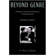 Beyond Genre: Melodrama, Comedy and Romance in Hollywood Films ( Editura: Cameron and Hollis/Books Outlet, Autor: Deborah Thomas ISBN 9780906506172)