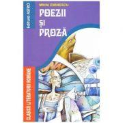 Poezii si proza ( Editura: Astro, Autor: Mihai Eminescu ISBN 9786068148748)