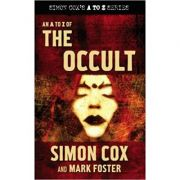 An A to Z of the Occult ( Editura: Mainstream Publishing, Autor: Simon Cox ISBN 9781845961572)