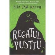 Regatul pustiu(Editura: Curtea Veche, Autor Kira Jane Buxton ISBN9786064409416)
