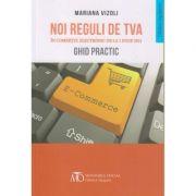 Noi reguli de TVA in comertul electronic de la 1 iunie 2021. Ghid practic ( Editura: Monitorul Oficial, ISBN 9786060350712)