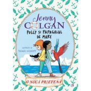 Polly si papagalul de mare. O noua prietena (Editura: Curtea Veche, Autor: Jenny Colgan, ISBN 9786064409171)