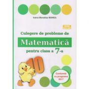 Culegere de probleme de Matematica pentru clasa a 7-a ( Puisor ) ( Editura: As. Unicum, Autor: Ioana Monalisa Manea ISBN 9786068617312)