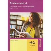 Matematica. Ghid complet pentru Evaluarea Nationala clasa a VIII-a 40 de teste GM180 ( Editura: Booklet, Autor: Daniela Stoica ISBN 9786065908673)