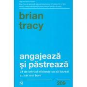 Angajeaza si pastreaza (Editura: Curtea Veche, Autor: Brian Tracy ISBN 9786064408709)