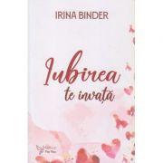 Iubirea te invata(Editura: For You, Autor: Irina Binder ISBN 9786066392327)