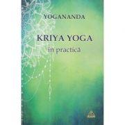 Kriya yoga in practica (Editura: Ram, autor: Yogananda ISBN 978973726421)