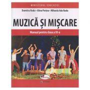 Muzica si miscare manual pentru clasa a 3 a (Editura: Aramis, Autor(i): Dumitra Radu, Alina Pertea, Mihaela Ada Radu ISBN 9786060094531)