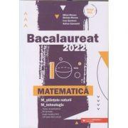 Bacalaurea Matematica Stiinte/Tehnologic 2022(Editura: Paralela 45, Autor(i): Mihai Monea, Steluta Monea, Ioan Serdean ISBN 9789734734658)