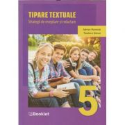 Tipare textuale Strategii de receptare si redactare clasa a 5 a (EdituraL Booklet, Autor(i): Adrian Romonti, Teodora Simon ISBN 9786065909168)