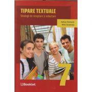 Tipare textuale strategii de receptare si redactare clasa a 7 a (Editura: Booklet, Autor(i): Adrian Romonti, Mimi Gramnea ISBN 9786065909182)