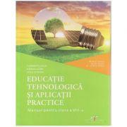 Educatie tehnologica si aplicatii practice manual pentru clasa a 8 a (Editura: CD Press, Autor(i): Florina Pisleaga, Natalia Lazar, Stela Olteanu ISBN 9786065284937)