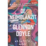 De neimblanzit(Editura: Curtea Veche, Autor: Glennon Doyle ISBN 9786064410054)
