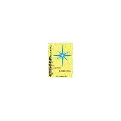 Voi Sunteti Lumina(Editura: For You, Autor: Sri Vasudeva ISBN 9789737879035)