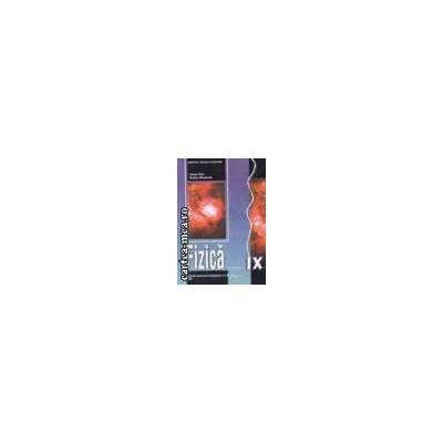 Fizica. Manual pentru cls a IX-a ( Editura: Didactica si pedagogica, Autori: Vasile Falie, Rodica Mihalache ISBN 978-606-31-0831-0)