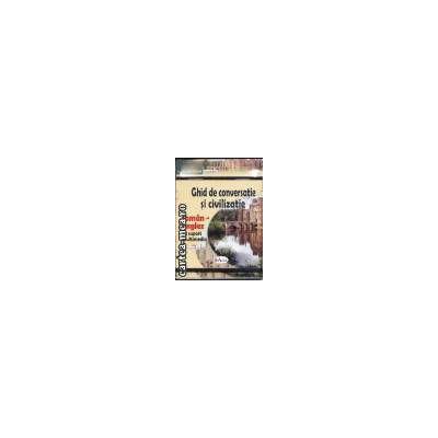 Ghid de conversatie si civilizatie-Roman-Englez+CD