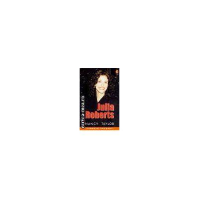 Julia Roberts(editura Longman, autor:Nancy Taylor isbn:0-582-50496-1)