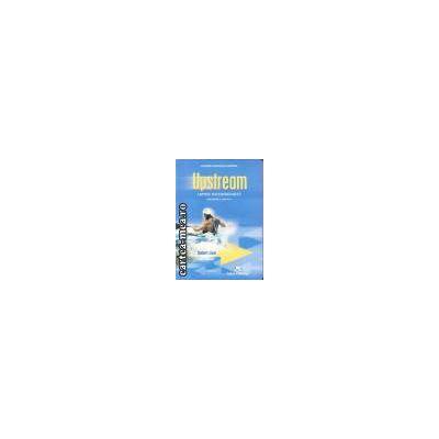 Upstream: upper intermediate manual (Editura: Express Publishing, Autori: Bob Obee, Virginia Evans ISBN 978-1-84558-998-1)